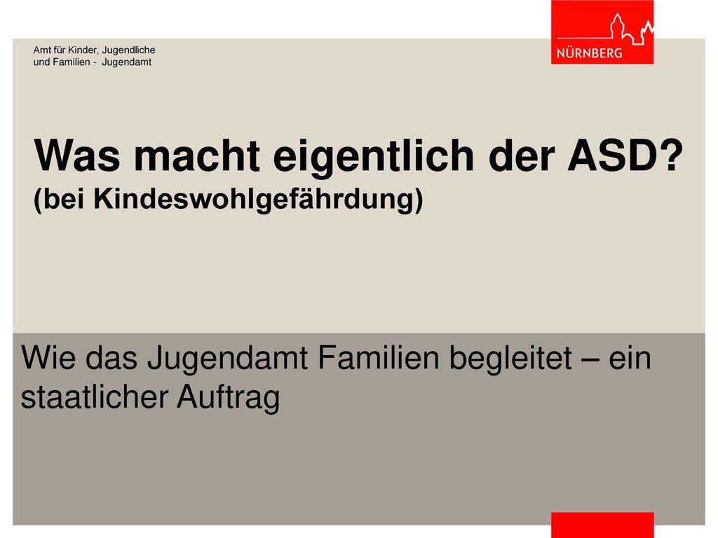 Was macht eigentlich der ASD (bei Kindeswohlgefährdung)