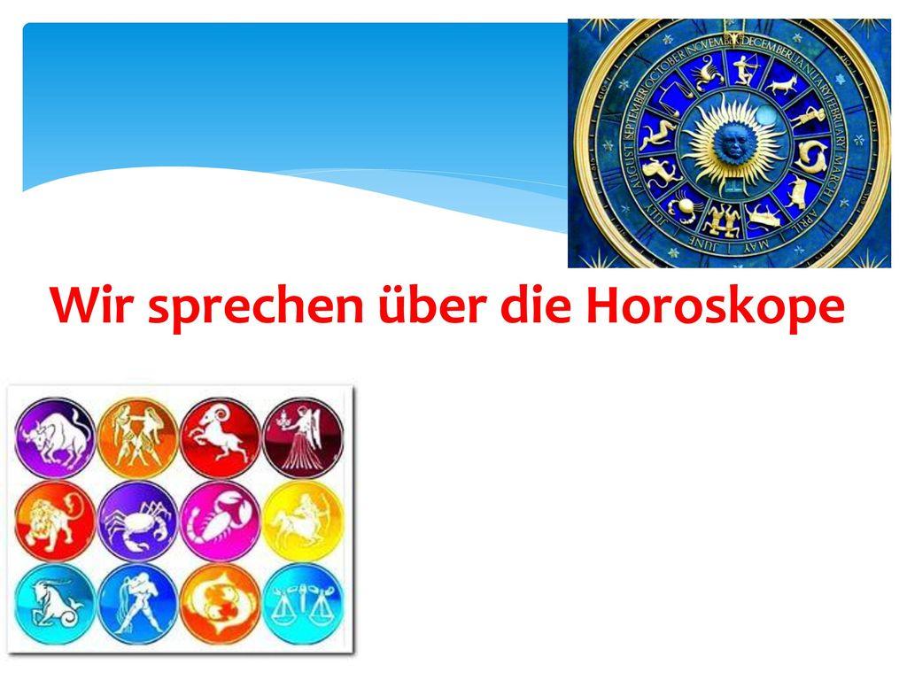 Wir sprechen über die Horoskope