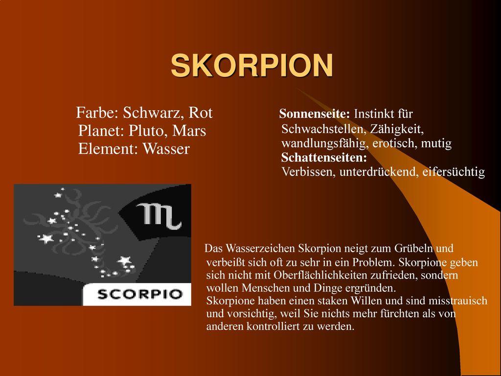 SKORPION Farbe: Schwarz, Rot Planet: Pluto, Mars Element: Wasser