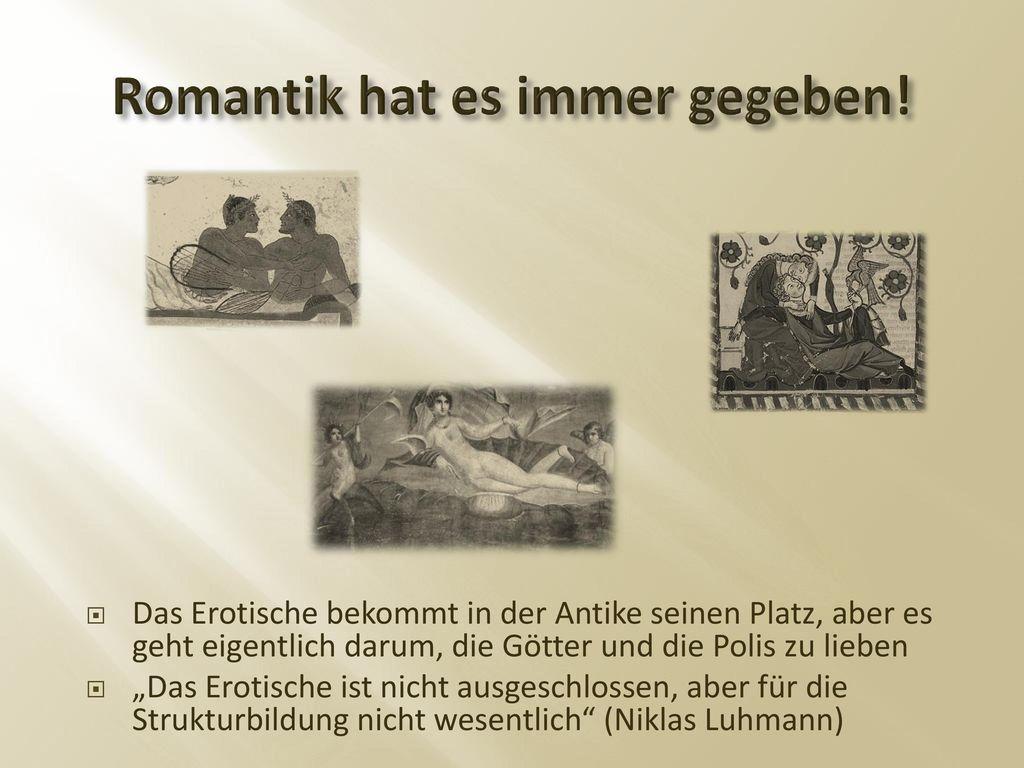 Romantik hat es immer gegeben!