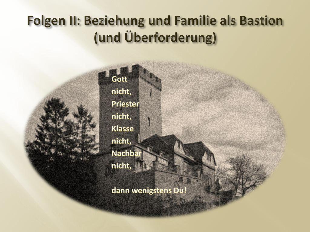 Folgen II: Beziehung und Familie als Bastion (und Überforderung)