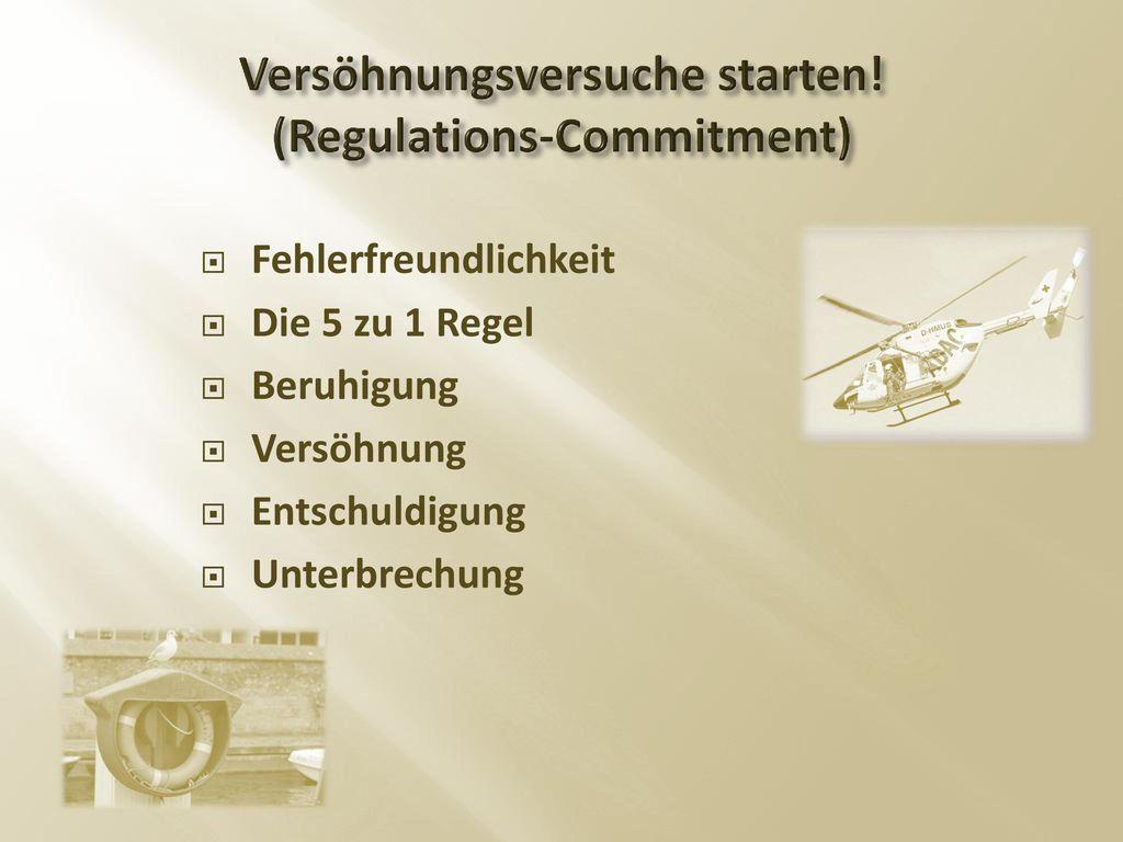 Versöhnungsversuche starten! (Regulations-Commitment)