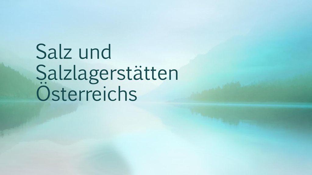 Salz und Salzlagerstätten Österreichs