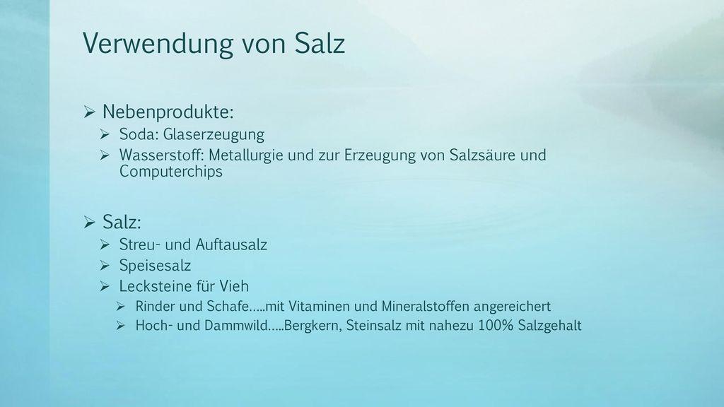 Verwendung von Salz Nebenprodukte: Salz: Soda: Glaserzeugung