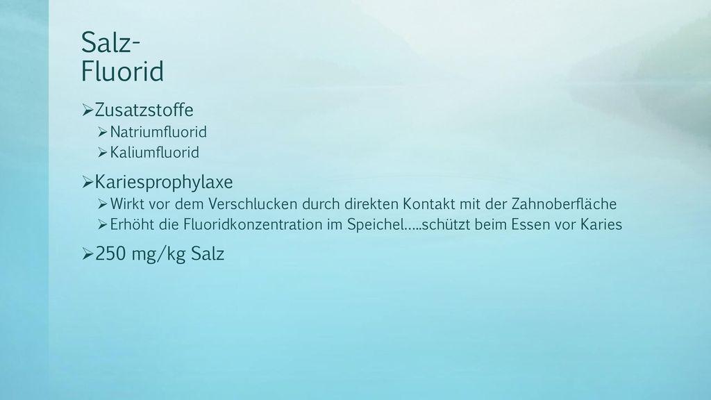 Salz- Fluorid Zusatzstoffe Kariesprophylaxe 250 mg/kg Salz