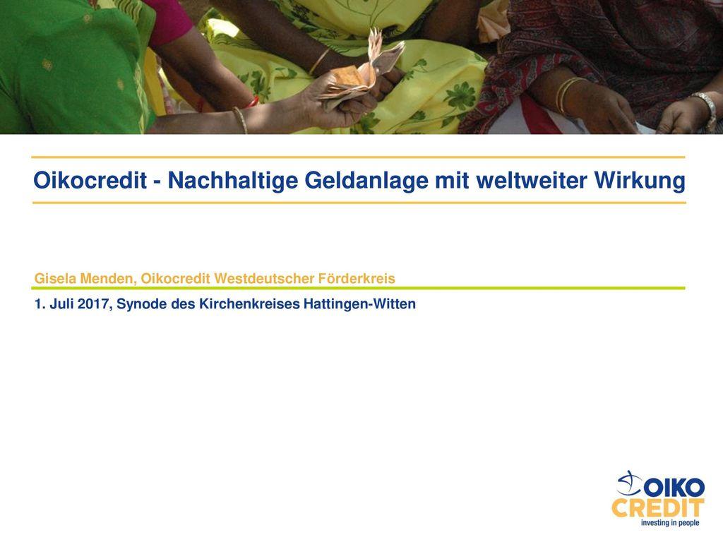 Oikocredit - Nachhaltige Geldanlage mit weltweiter Wirkung