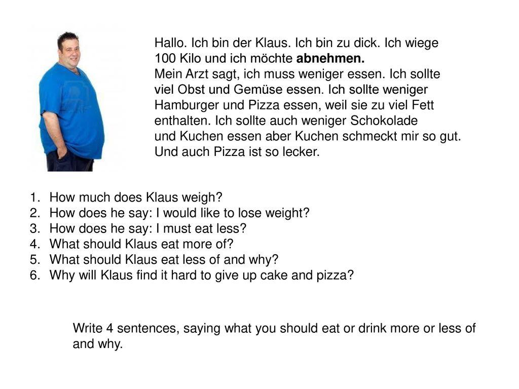 Hallo. Ich bin der Klaus. Ich bin zu dick. Ich wiege