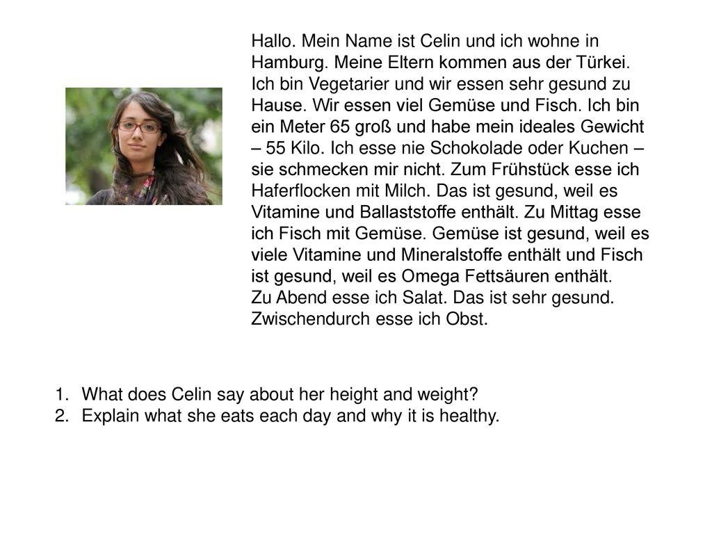 Hallo. Mein Name ist Celin und ich wohne in Hamburg