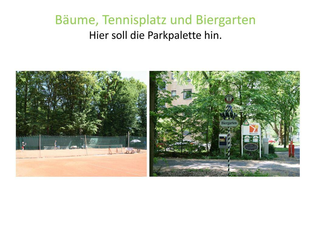 Bäume, Tennisplatz und Biergarten