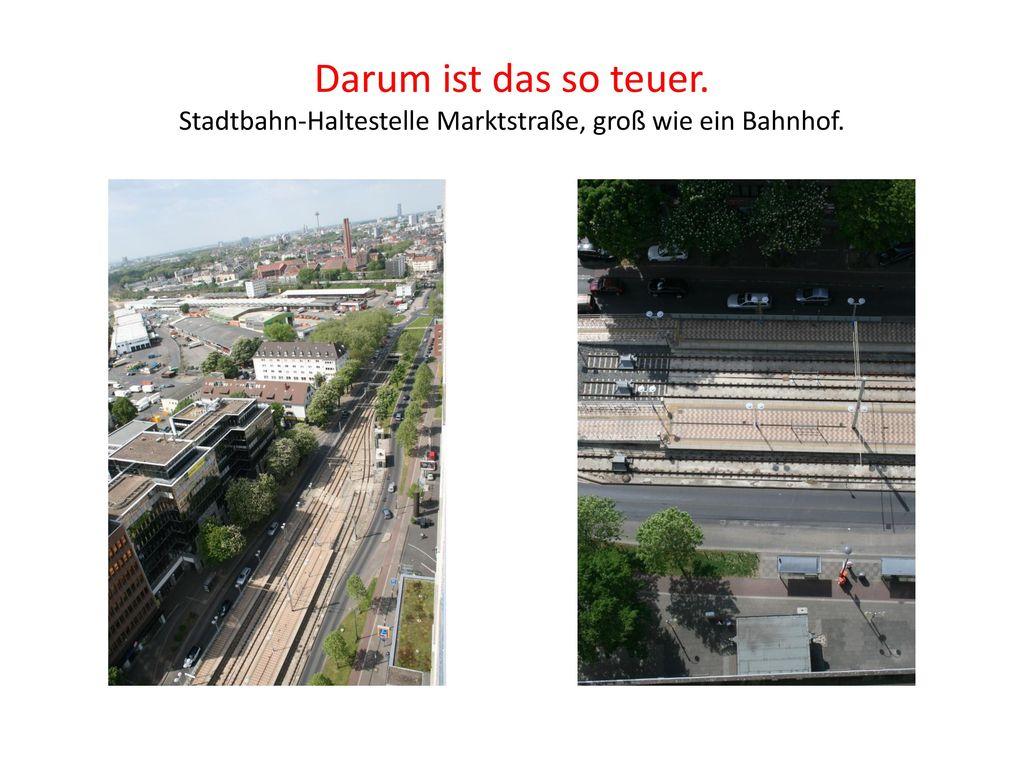 Stadtbahn-Haltestelle Marktstraße, groß wie ein Bahnhof.