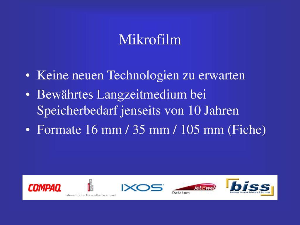 Mikrofilm Keine neuen Technologien zu erwarten