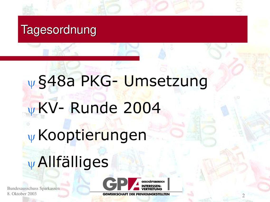 §48a PKG- Umsetzung KV- Runde 2004 Kooptierungen Allfälliges