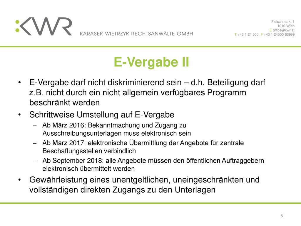 Fleischmarkt 1 1010 Wien. E office@kwr.at. T +43 1 24 500, F +43 1 24500 63999. E-Vergabe II.
