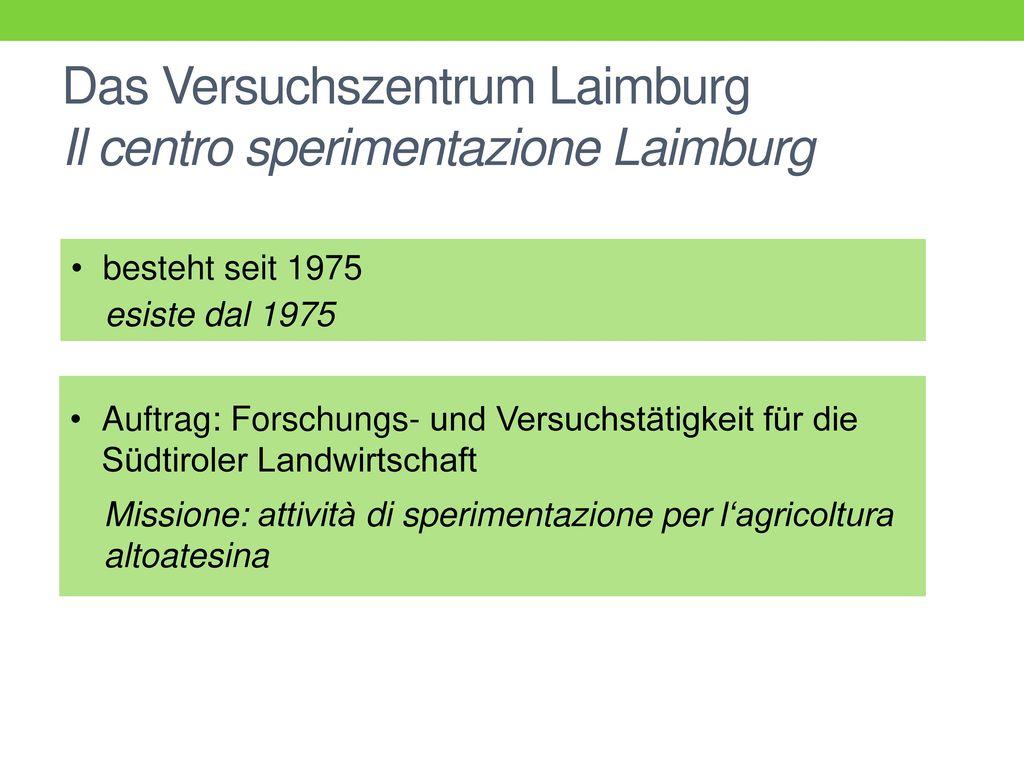 Das Versuchszentrum Laimburg Il centro sperimentazione Laimburg