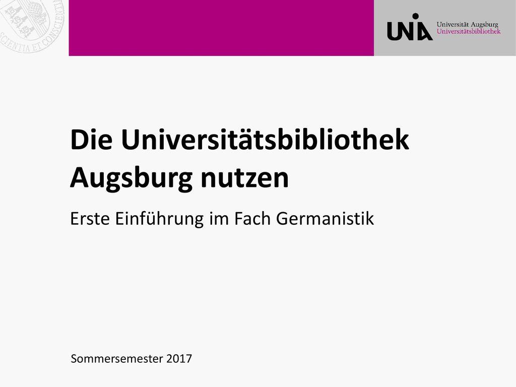 Die Universitätsbibliothek Augsburg nutzen