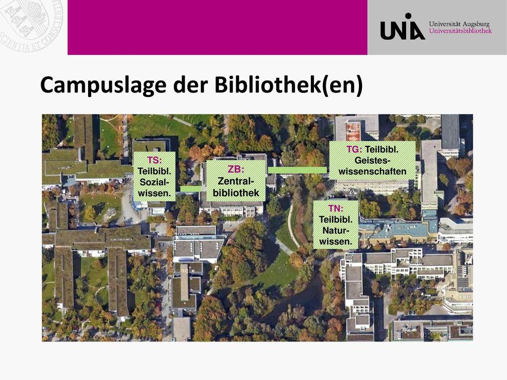 Campuslage der Bibliothek(en)
