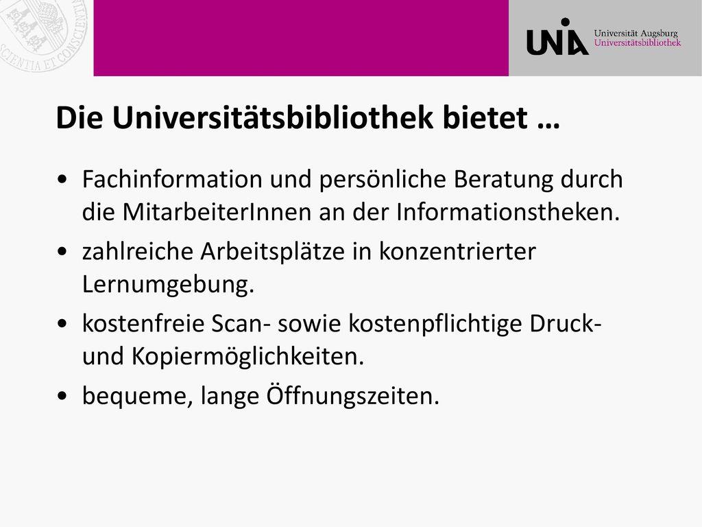 Die Universitätsbibliothek bietet …