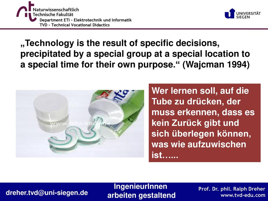 """""""Technology is the result of specific decisions, precipitated by a special group at a special location to a special time for their own purpose. (Wajcman 1994)"""