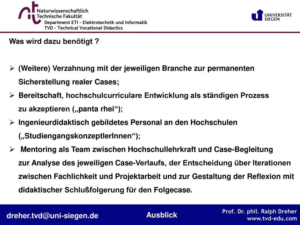Was wird dazu benötigt (Weitere) Verzahnung mit der jeweiligen Branche zur permanenten Sicherstellung realer Cases;