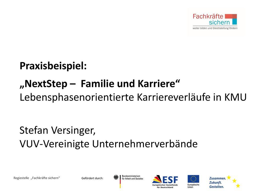 """Praxisbeispiel: """"NextStep – Familie und Karriere Lebensphasenorientierte Karriereverläufe in KMU."""