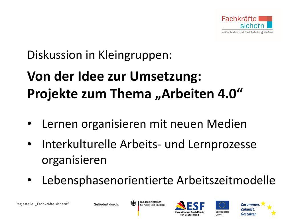 """Von der Idee zur Umsetzung: Projekte zum Thema """"Arbeiten 4.0"""
