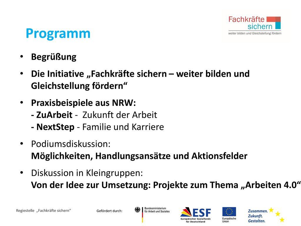 """Programm Begrüßung. Die Initiative """"Fachkräfte sichern – weiter bilden und Gleichstellung fördern"""