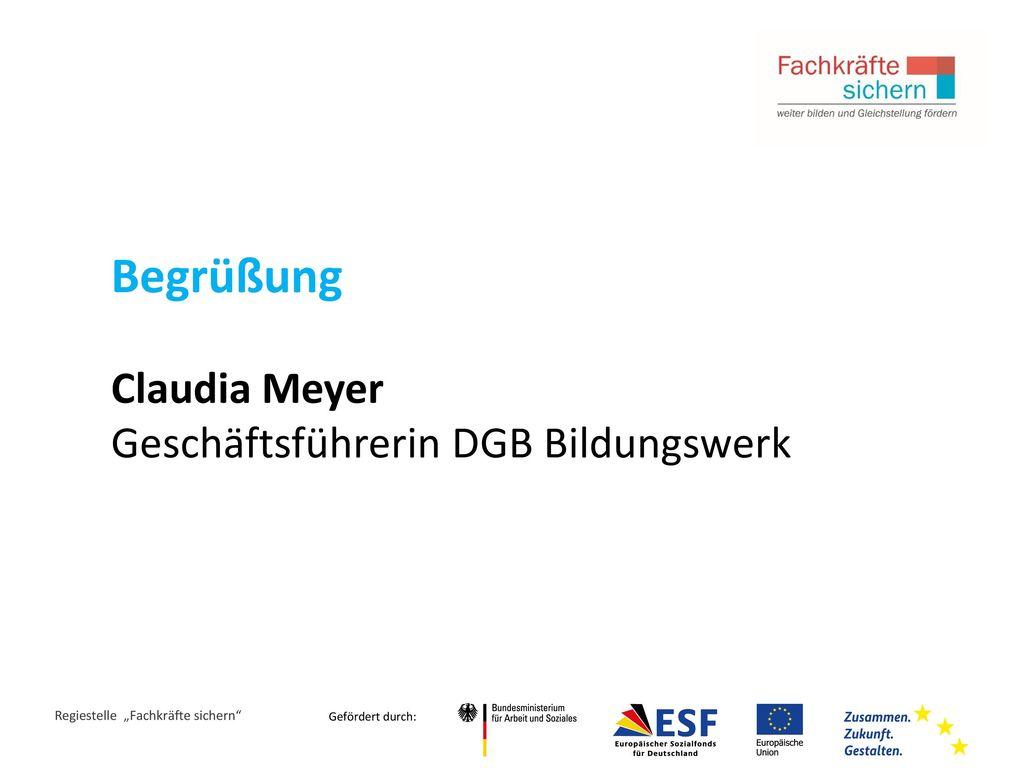 Begrüßung Claudia Meyer Geschäftsführerin DGB Bildungswerk