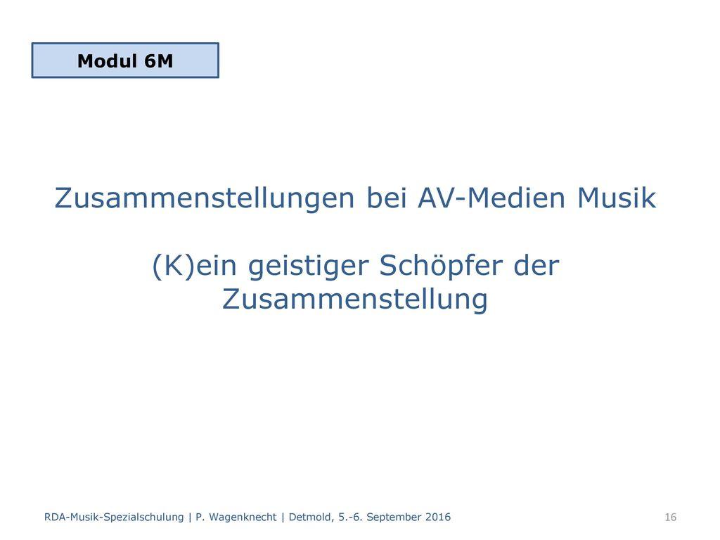 Modul 6M Zusammenstellungen bei AV-Medien Musik (K)ein geistiger Schöpfer der Zusammenstellung.