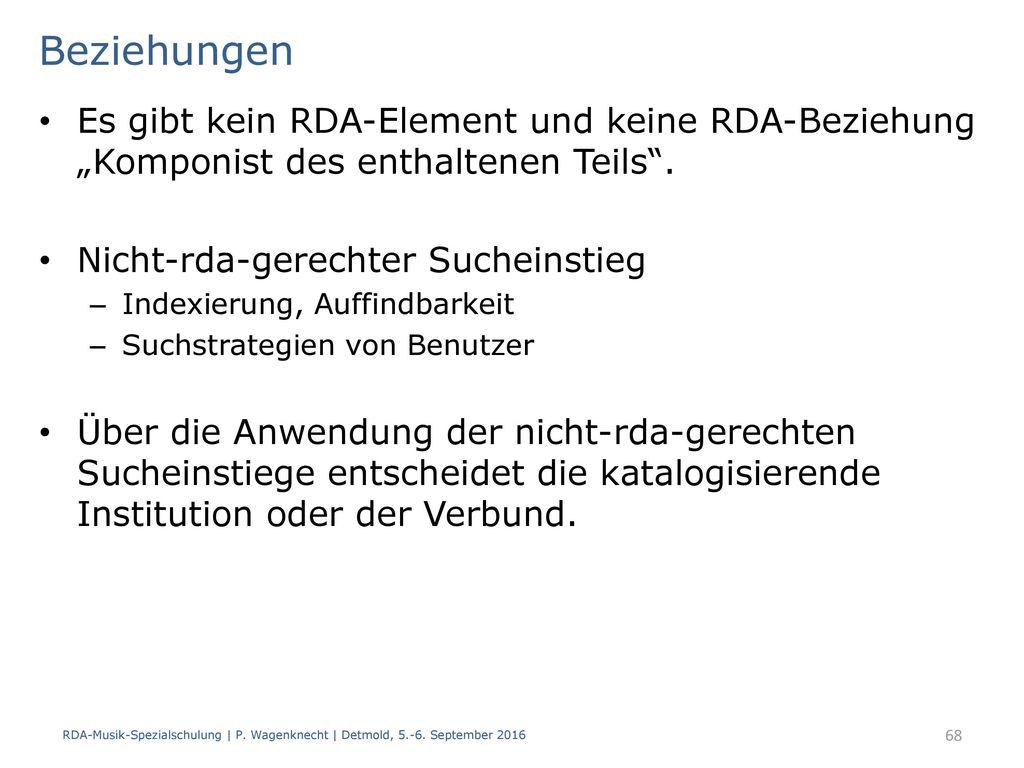 """Beziehungen Es gibt kein RDA-Element und keine RDA-Beziehung """"Komponist des enthaltenen Teils . Nicht-rda-gerechter Sucheinstieg."""