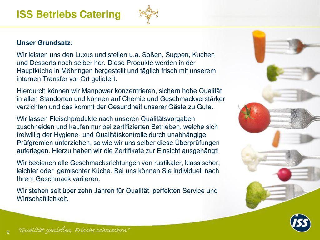 ISS Betriebs Catering Unser Grundsatz: