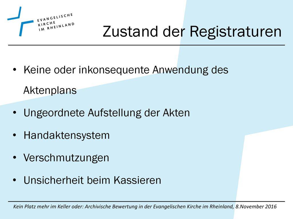 Zustand der Registraturen