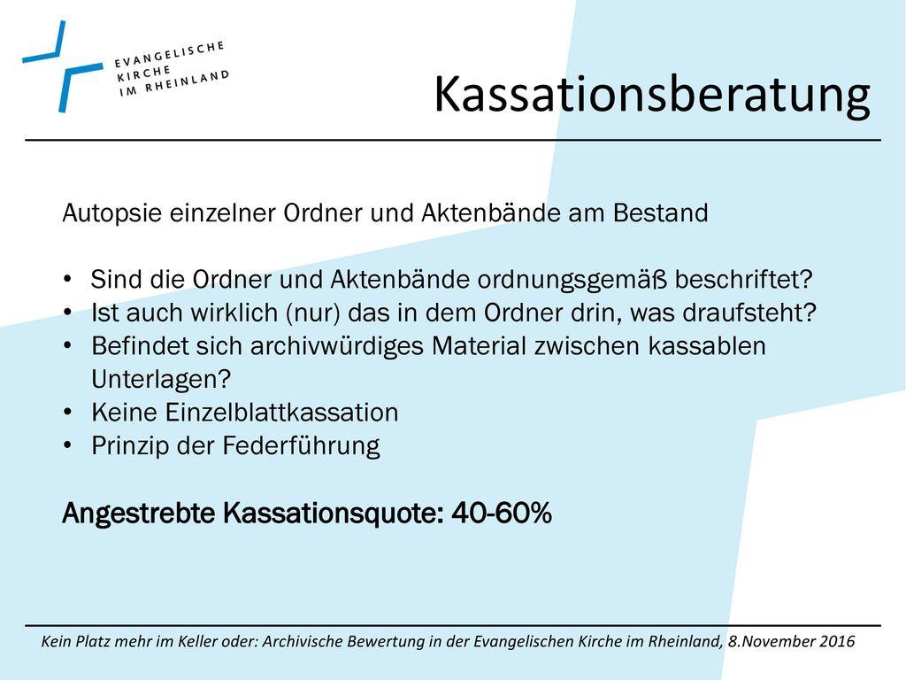 Kassationsberatung Angestrebte Kassationsquote: 40-60%