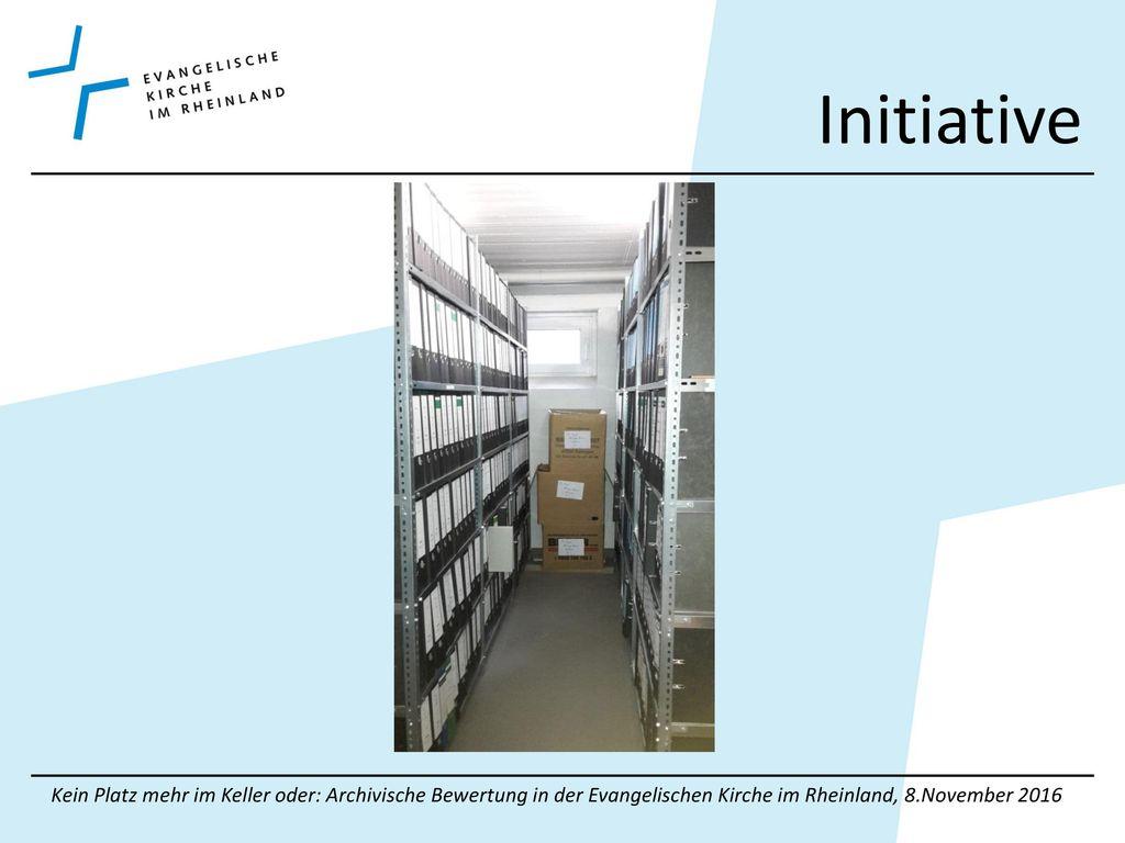 Initiative Kein Platz mehr im Keller oder: Archivische Bewertung in der Evangelischen Kirche im Rheinland, 8.November 2016.