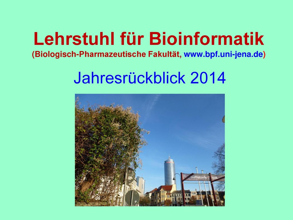 Lehrstuhl für Bioinformatik (Biologisch-Pharmazeutische Fakultät, www