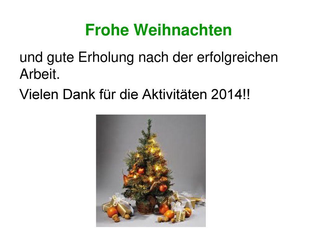 Frohe Weihnachten und gute Erholung nach der erfolgreichen Arbeit.