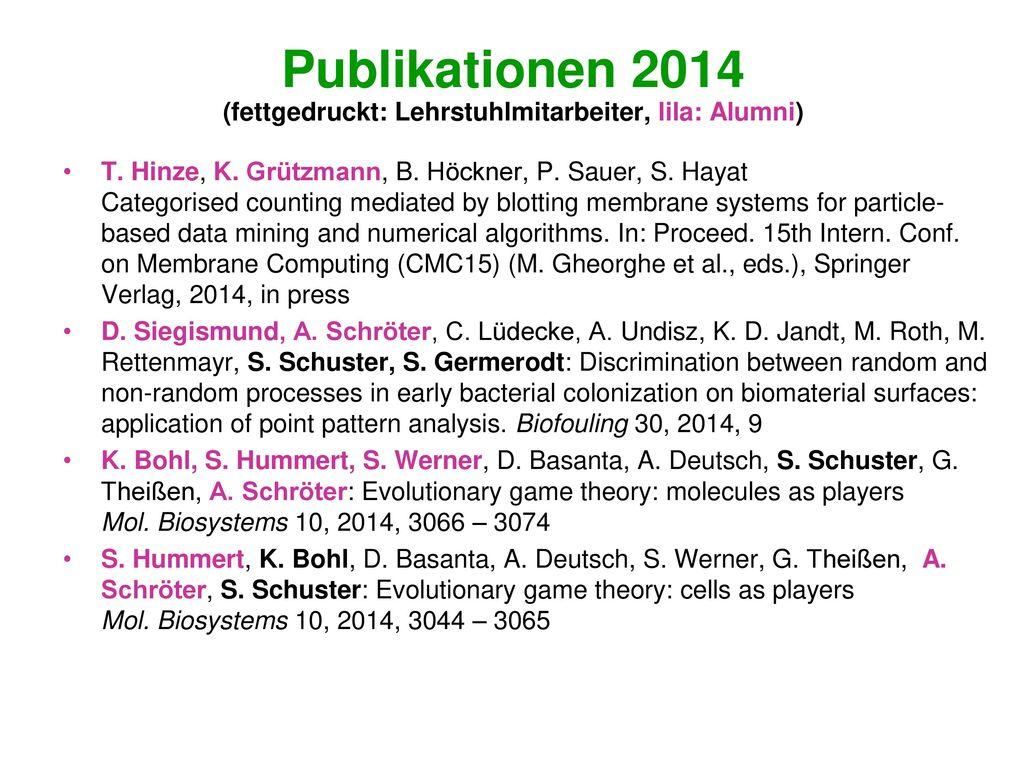 Publikationen 2014 (fettgedruckt: Lehrstuhlmitarbeiter, lila: Alumni)