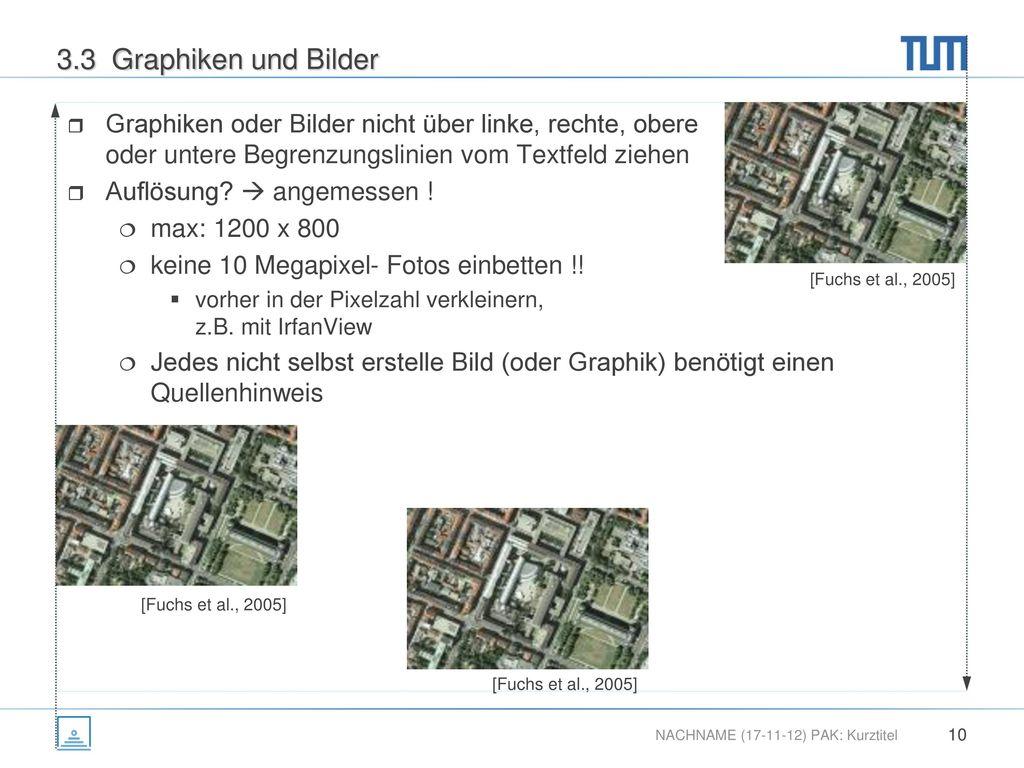 3.3 Graphiken und Bilder Graphiken oder Bilder nicht über linke, rechte, obere oder untere Begrenzungslinien vom Textfeld ziehen.