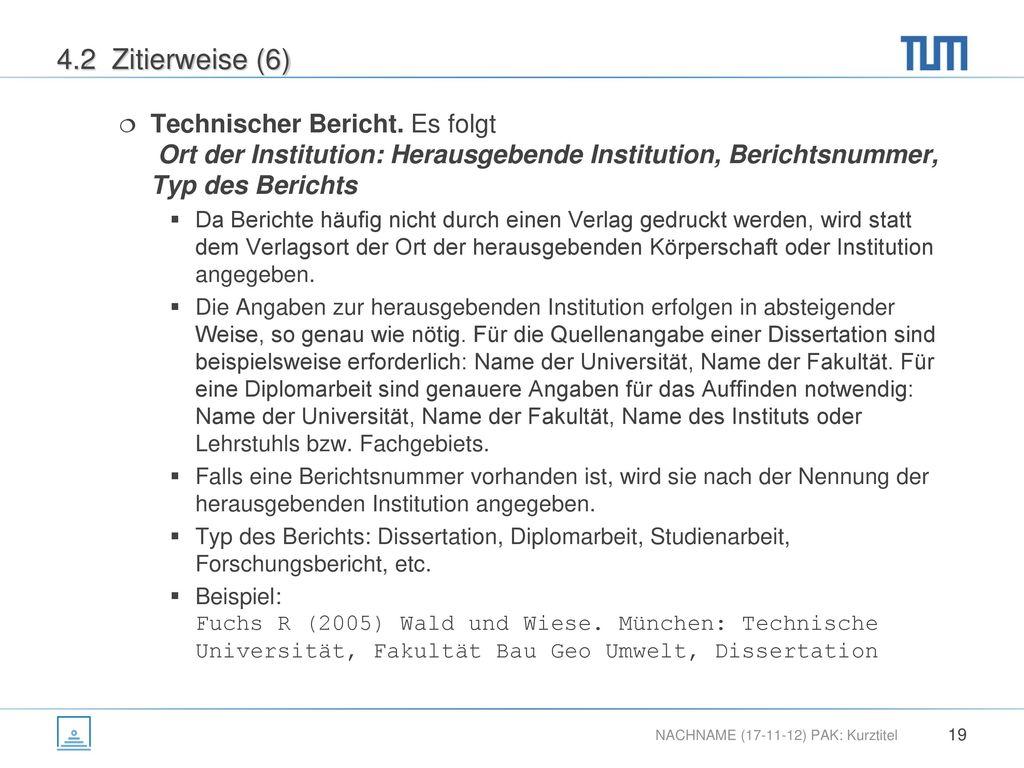 4.2 Zitierweise (6) Technischer Bericht. Es folgt Ort der Institution: Herausgebende Institution, Berichtsnummer, Typ des Berichts.