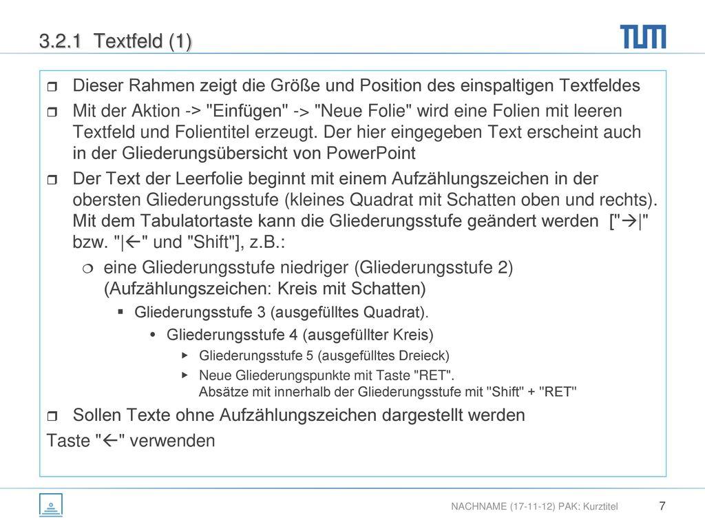 3.2.1 Textfeld (1) Dieser Rahmen zeigt die Größe und Position des einspaltigen Textfeldes.