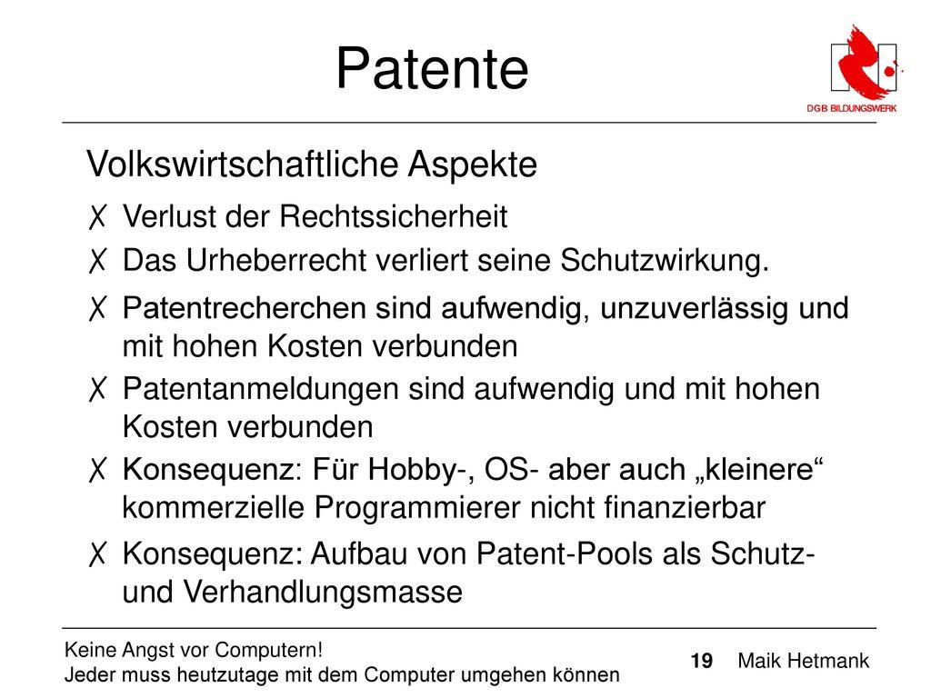 Patente Volkswirtschaftliche Aspekte Verlust der Rechtssicherheit