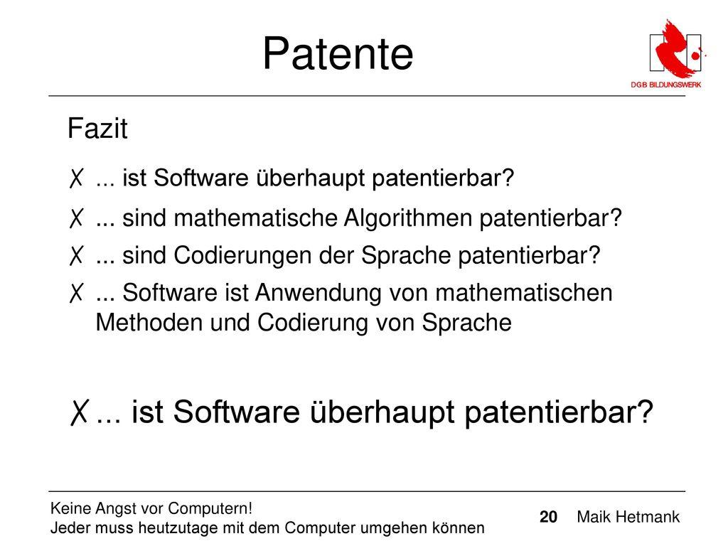 Patente ... ist Software überhaupt patentierbar Fazit