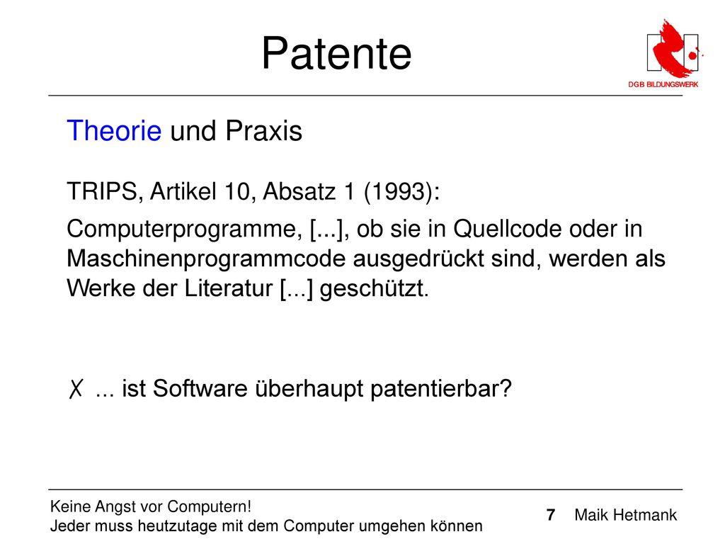 Patente Theorie und Praxis TRIPS, Artikel 10, Absatz 1 (1993):
