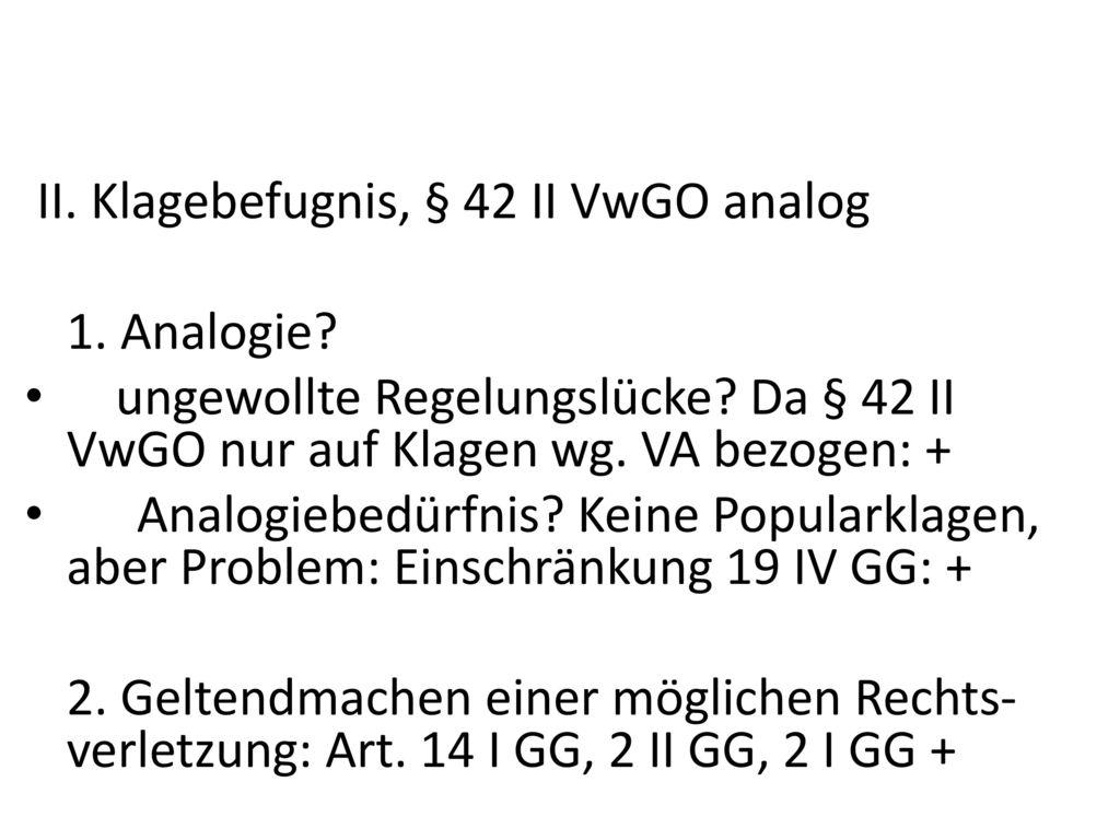 II. Klagebefugnis, § 42 II VwGO analog