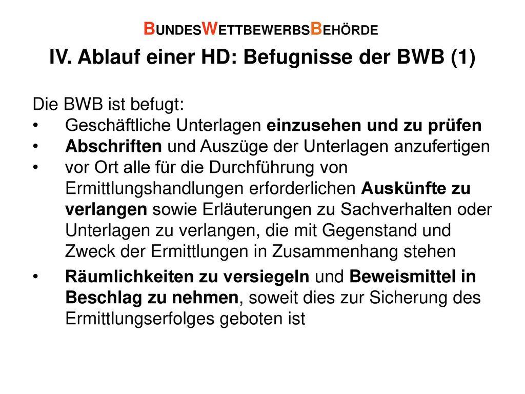 IV. Ablauf einer HD: Befugnisse der BWB (1)