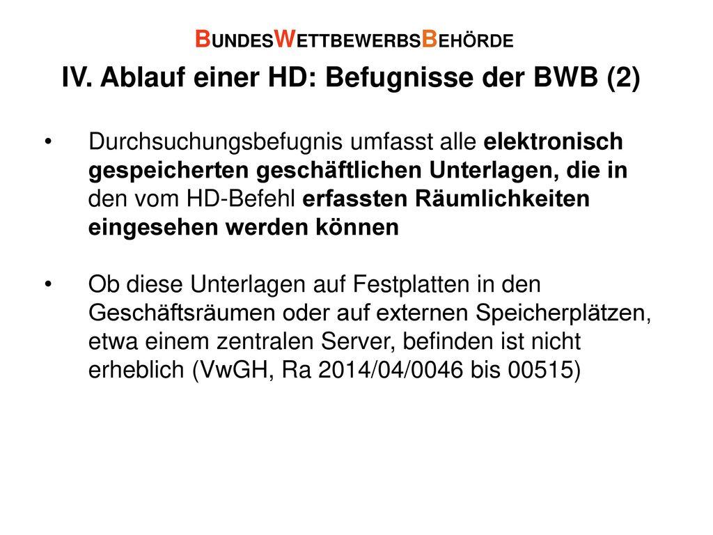 IV. Ablauf einer HD: Befugnisse der BWB (2)