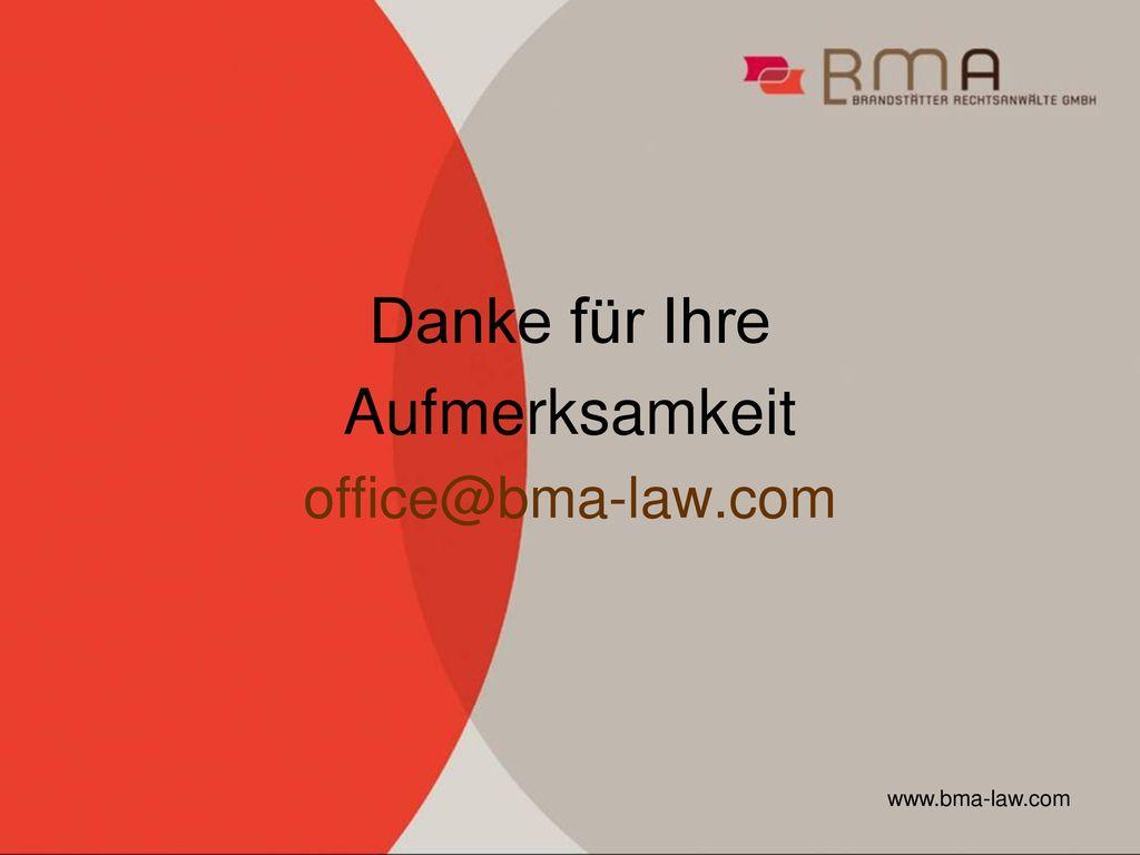Danke für Ihre Aufmerksamkeit office@bma-law.com