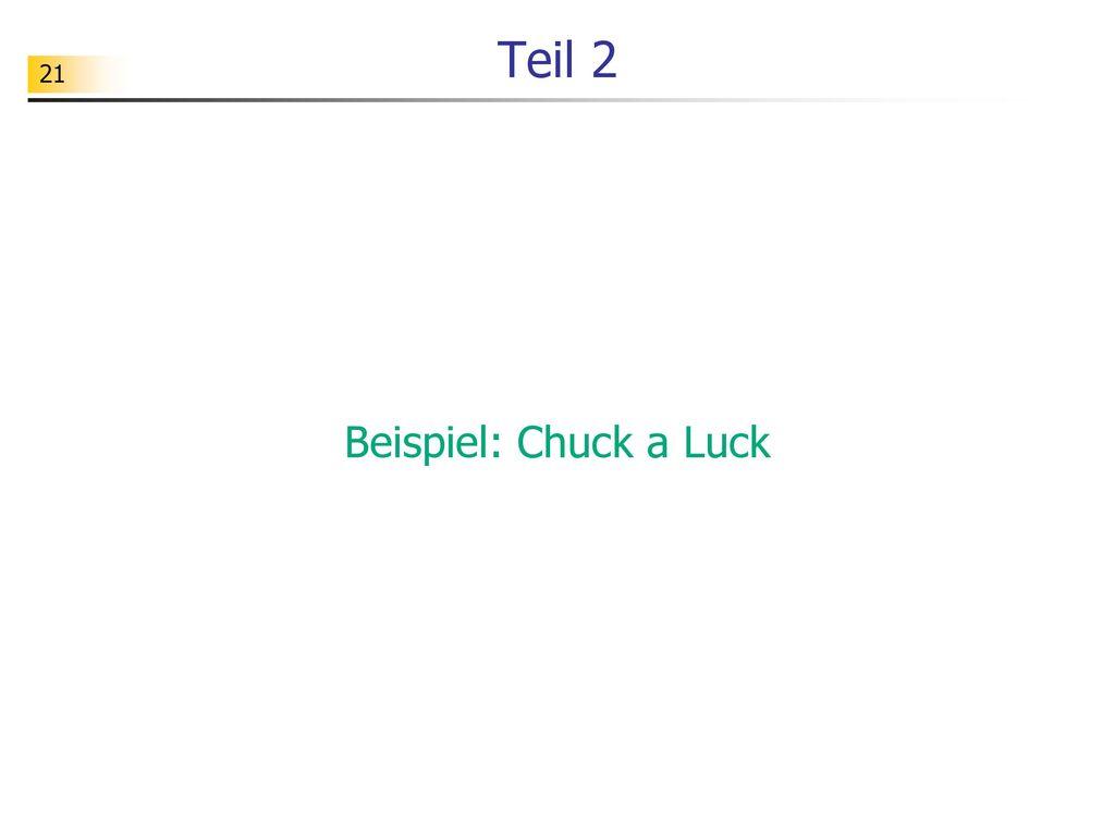 Teil 2 Beispiel: Chuck a Luck