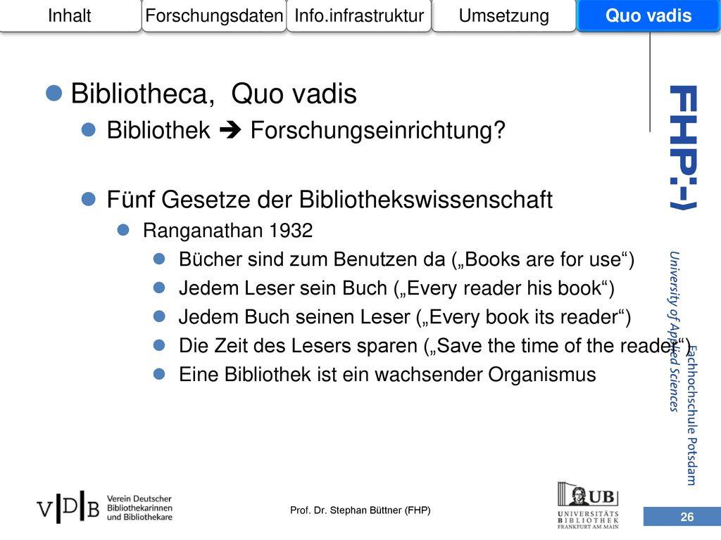 Bibliotheca, Quo vadis Bibliothek  Forschungseinrichtung