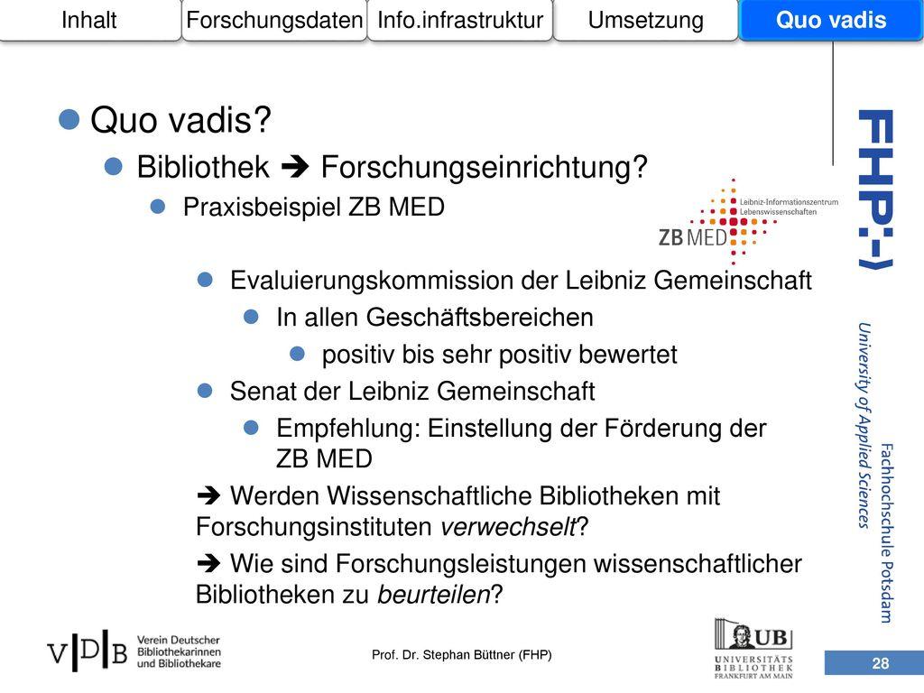 Quo vadis Bibliothek  Forschungseinrichtung Praxisbeispiel ZB MED