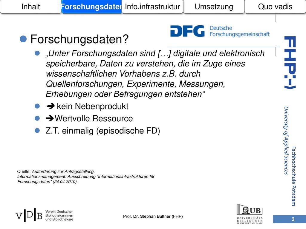Inhalt Forschungsdaten. Umsetzung. Info.infrastruktur. Quo vadis. Forschungsdaten
